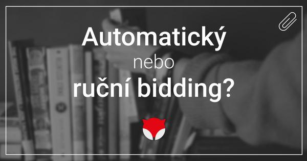 Automatický nebo ruční bidding