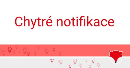 Chytré notifikace