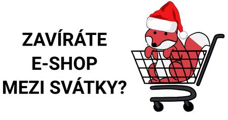"""""""Zavíráte"""" e-shop mezi svátky?"""