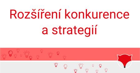 Rozšíření konkurence a strategií