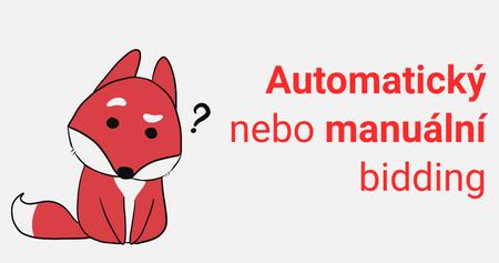 Kdy biddovat manuálně a kdy automaticky?