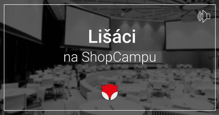 Lišáci na ShopCampu
