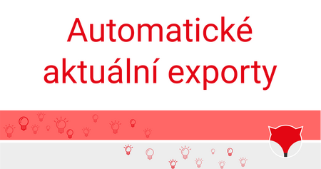 Automatické aktuální exporty