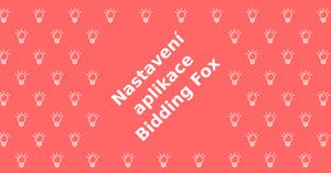 Jak nastavit aplikaci Bidding Fox