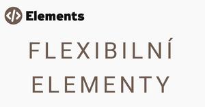 Flexibilní elementy