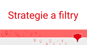 Strategie a filtry